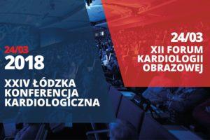 XXIV Łódzka Konferencja Kardiologiczna wraz zXII Forum Kardiologii Obrazowej