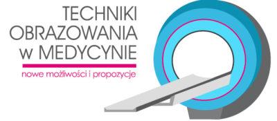 """IKonferencja """"Techniki obrazowania wmedycynie – nowe możliwości ipropozycje"""""""